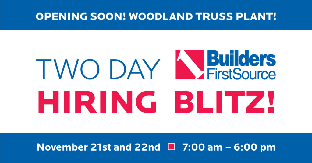 Woodland Truss Plant is opening soon! There's a two day hiring event on November 21 to 22 from 7AM to 6PM..