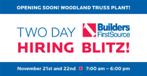 Builders FirstSource Hosts Two-Day Hiring Blitz for New Woodland Truss Plant